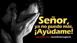 Download SEÑOR, YA NO PUEDO MÁS, ¡AYÚDAME! Video