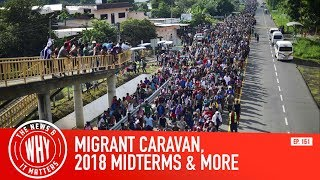 Download Migrant Caravan Heads To The Border - The News & Why Ep. 151 Video