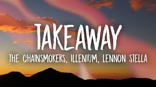Download The Chainsmokers, Illenium - Takeaway (Lyrics) ft. Lennon Stella Video