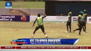Download Nigeria Beat Gambia By 88 Runs In ICC T20 Africa Qualifiers  Sports Tonight  Video