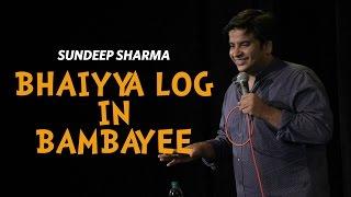 Download Bhaiyya Log in Bambayee - Sundeep Sharma Stand-up Comedy Video