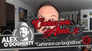 Download ALEX O'DOGHERTY - COCINA CON ALMA 19 - GARBANZOS CON LANGOSTINOS con LA BIZARRERÍA Video