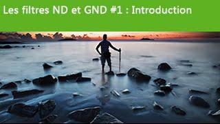 Download [Astuces et Techniques - Ep 06] Les filtres ND et GND #1 : Introduction Video