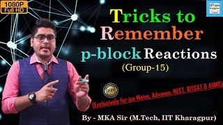 Download Tricks to Remember p Block Reactions | Group 15 | Jee Mains, Advance, NEET, BITSAT & AIIMS Video