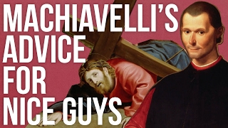 Download Machiavelli's Advice For Nice Guys Video