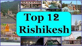 Download Rishikesh Tourism | Famous 12 Places to Visit in Rishikesh Tour Video