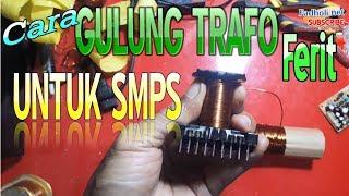 tutorial menggulung travo ferite untuk smps dengan modul