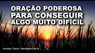 Download ORAÇÃO PODEROSA PARA CONSEGUIR ALGO DIFÍCIL Video