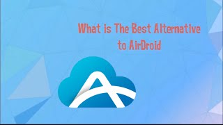 Download Best alternative to AirDroid Video