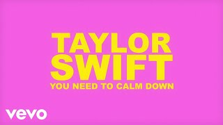Download Taylor Swift - You Need To Calm Down Video