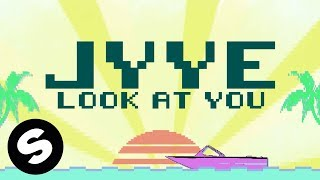Download Jyye - Look At You Video
