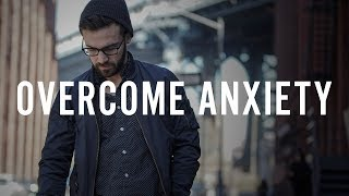 Download Overcome Anxiety Video