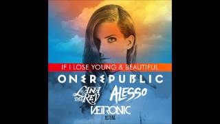 Download Lana Del Rey vs OneRepublic vs Alesso - If I Lose Young & Beautiful (Neitronic Mashup) Video