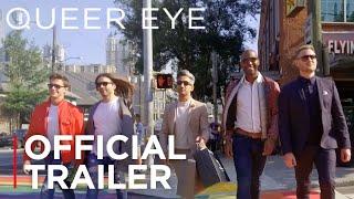 Download Queer Eye | Official Trailer [HD] | Netflix Video