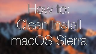 Download How to Clean Install macOS Sierra Video