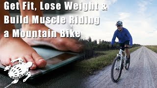 Download How to Lose Weight and Get Fit on a Mountain Bike (Part 1) Video