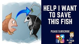 Download HELP I WANT TO SAVE MY FISH Video
