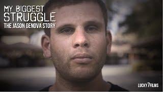 Download MY BIGGEST STRUGGLE - The Jason Genova Story | DOCUMENTARY Video
