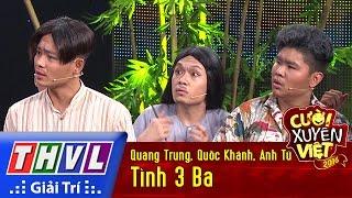 Download THVL | Cười xuyên Việt 2016 - Tập 9: Tình 3 Ba - Quang Trung, Quốc Khánh, Anh Tú Video
