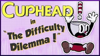 Download Cuphead & The Difficulty Dilemma Video