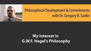 Download My Interest in G.W.F. Hegel's Philosophy - Philosophical Developments and Commitments Video