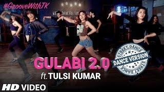 Download Tulsi Kumar's : Gulabi 2.0 Dance Version | Noor Video
