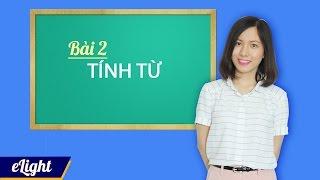 Download [Elight] #5 Tính từ trong tiếng anh: định nghĩa, chức năng, trật tự - Ngữ pháp tiếng Anh cơ bản Video