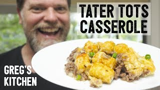 Download TATER TOT CASSEROLE RECIPE - Greg's Kitchen Video