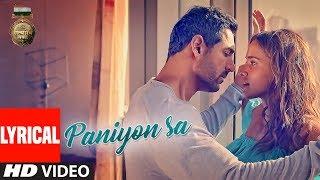 Download Lyrical : PANIYON SA | Satyameva Jayate | John Abraham | Aisha | Tulsi Kumar | Atif Aslam |Rochak K Video