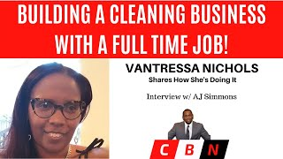 Download HOW TO DO A CLEANING BUSINESS WITH A FULL TIME JOB! Interview w/ Vantressa Nichols by AJ Simmons Video