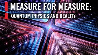 Download Measure for Measure: Quantum Physics and Reality Video