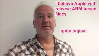 Download I Believe Apple Will Release ARM-based Macs Video