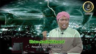 Download PENYAKIT UMAT AKHIR ZAMAN - USTAZ AUNI MOHAMED Video