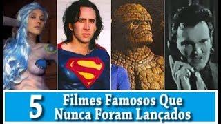 Download 5 FILMES FAMOSOS QUE NUNCA FORAM LANÇADOS Video