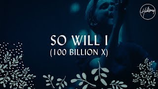 Download So Will I (100 Billion X) - Hillsong Worship Video