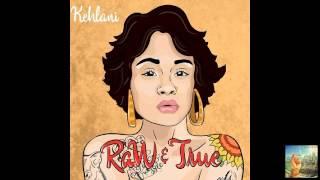 Download Kehlani - Raw and True (Raw & True) Video