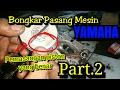 Download Cara bongkar mesin motor | Pemasangan piston yang benar | Yamaha Vixion/Fz150i Video