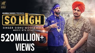 Download So High | Official Music Video | Sidhu Moose Wala ft. BYG BYRD | Humble Music Video