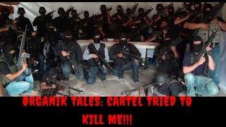 Download Organik Tales: THE CARTEL TRIED TO KILL ME!!! Video