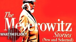 Download The Meyerowitz Stories (New and Selected) - Official Movie Review Video