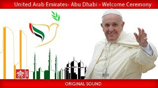 Download Pope Francis - Abu Dhabi - Welcoming Ceremony 2019-02-04 Video