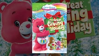Download Care Bears: The Great Giving Holiday Video