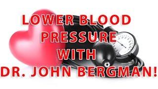 Download Dr. John Bergman How To Lower Blood Pressure Naturally Video