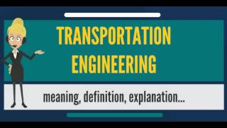 Download What is TRANSPORTATION ENGINEERING? What does TRANSPORTATION ENGINEERING mean? Video