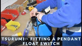 Download How to fit Pendant float switch to Tsurumi pump Video