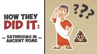 Download How They Did It - Going to the Bathroom in Ancient Rome Video