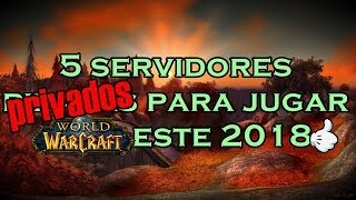 Download 5 Servidores PRIVADOS (PIRATAS) para jugar World Of Warcraft este 2018💻 Video