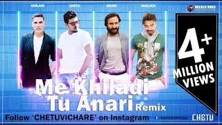 Download Main Khiladi Tu Anari Remix - DJ Chetu [Chetu Vichare] & DJ Bapu Video