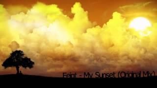 Download Feint - My Sunset (Original Mix) Video