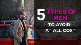 Download 5 Types Of Men To Avoid At All Costs (Especially #5 - BIG Red Flag In Dating) Video